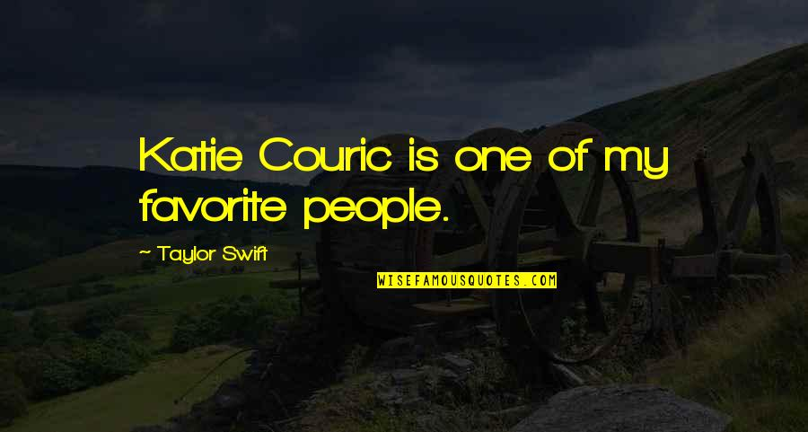 Couric Quotes By Taylor Swift: Katie Couric is one of my favorite people.