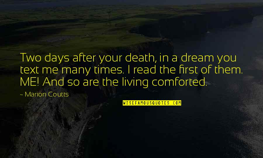 Coutts Quotes By Marion Coutts: Two days after your death, in a dream