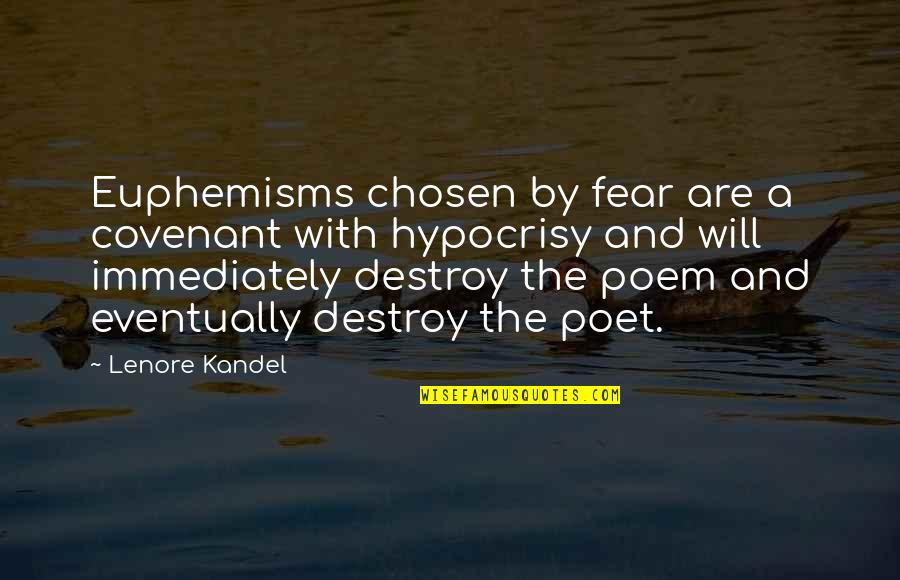 Covenant Love Quotes By Lenore Kandel: Euphemisms chosen by fear are a covenant with