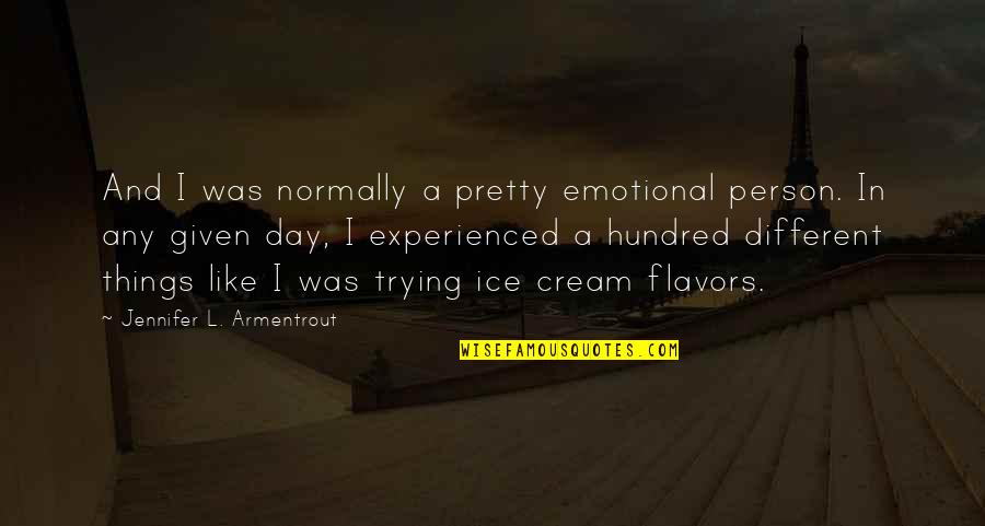 Covenant Series Quotes By Jennifer L. Armentrout: And I was normally a pretty emotional person.