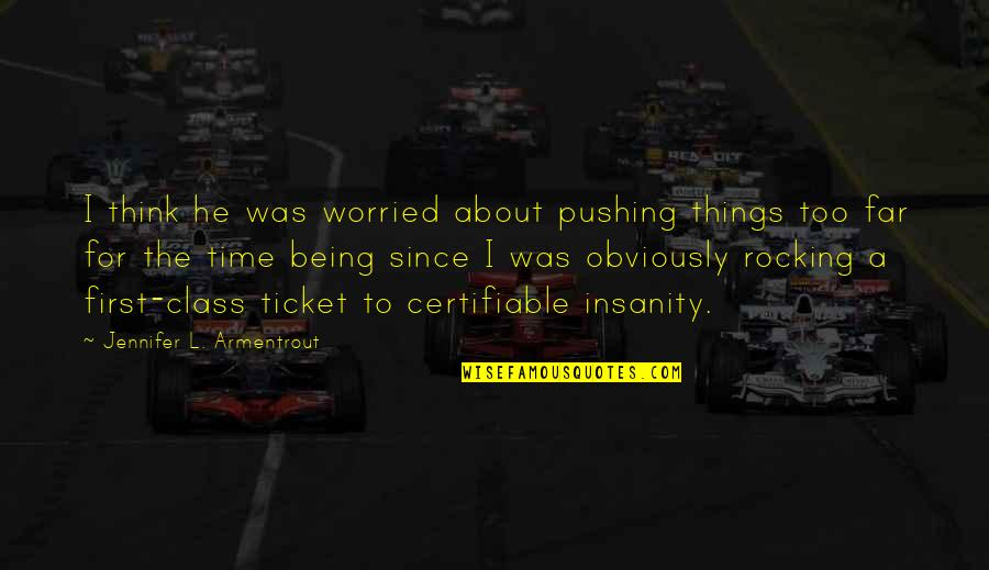 Covenant Series Quotes By Jennifer L. Armentrout: I think he was worried about pushing things