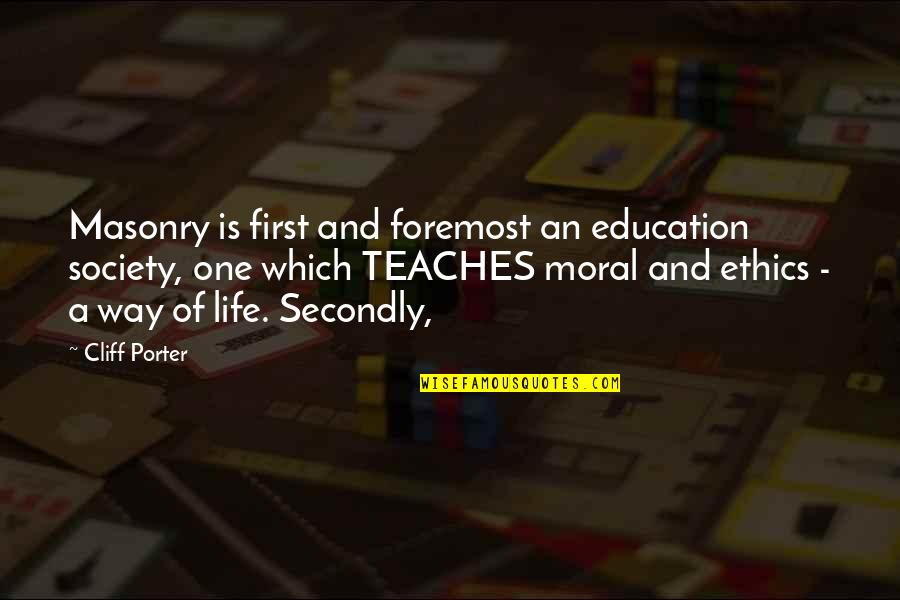 Covering Up Sadness With A Smile Quotes By Cliff Porter: Masonry is first and foremost an education society,