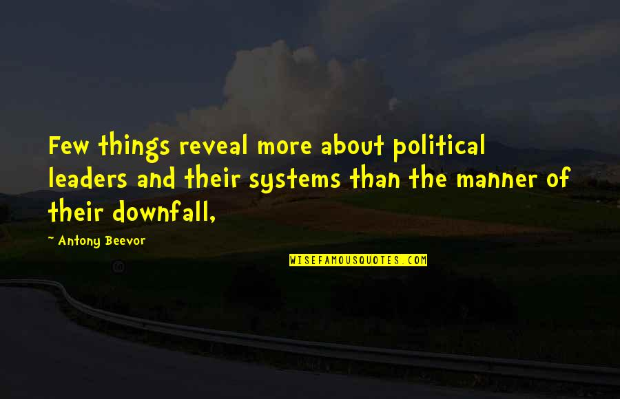 Cowabunga Dude Quotes By Antony Beevor: Few things reveal more about political leaders and