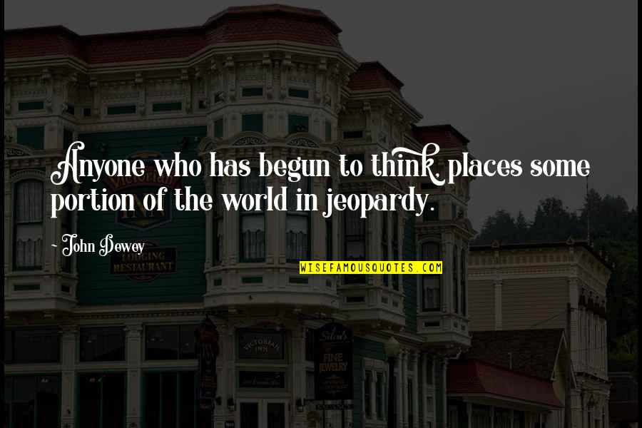 Cowardliness Quotes By John Dewey: Anyone who has begun to think, places some