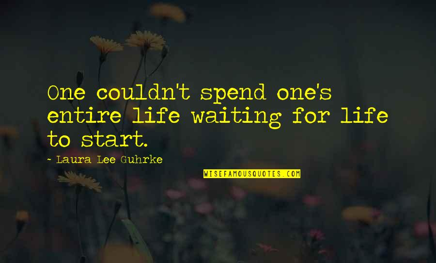 Cowardliness Quotes By Laura Lee Guhrke: One couldn't spend one's entire life waiting for