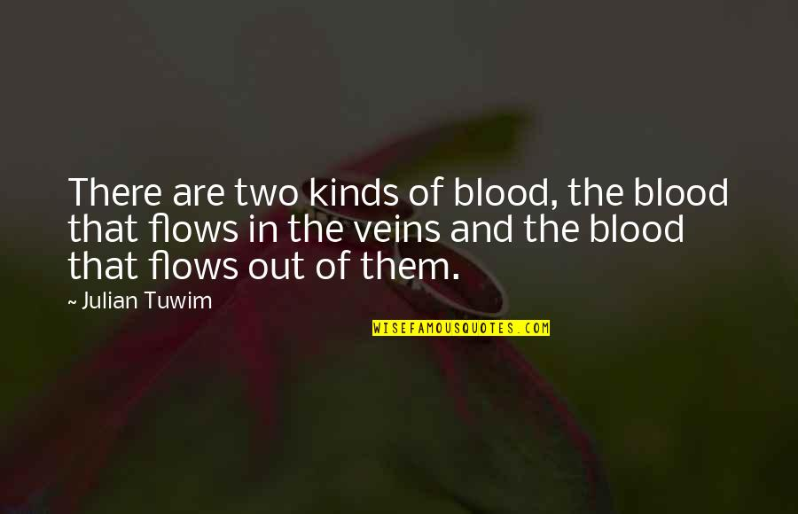 Cowdog Quotes By Julian Tuwim: There are two kinds of blood, the blood