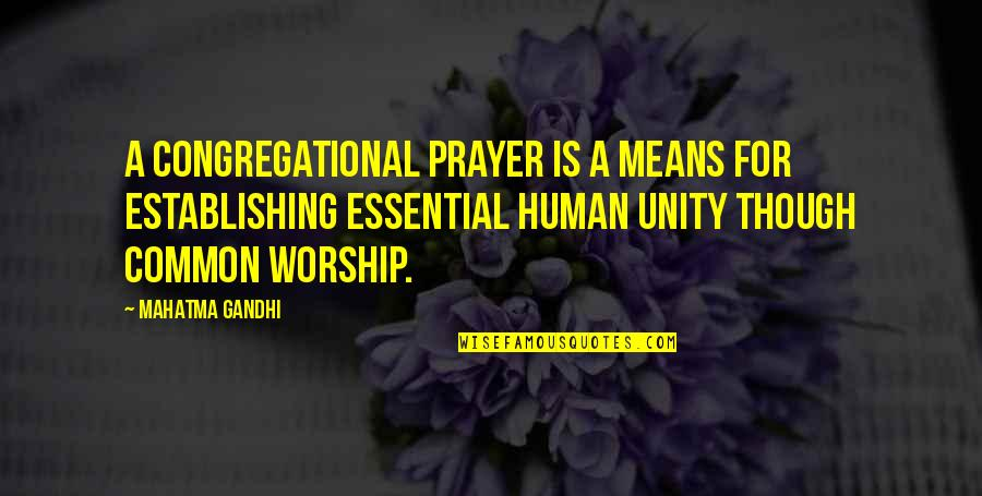 Cowman Quotes By Mahatma Gandhi: A congregational prayer is a means for establishing