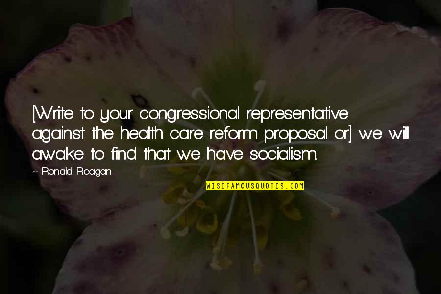 Coydog Quotes By Ronald Reagan: [Write to your congressional representative against the health