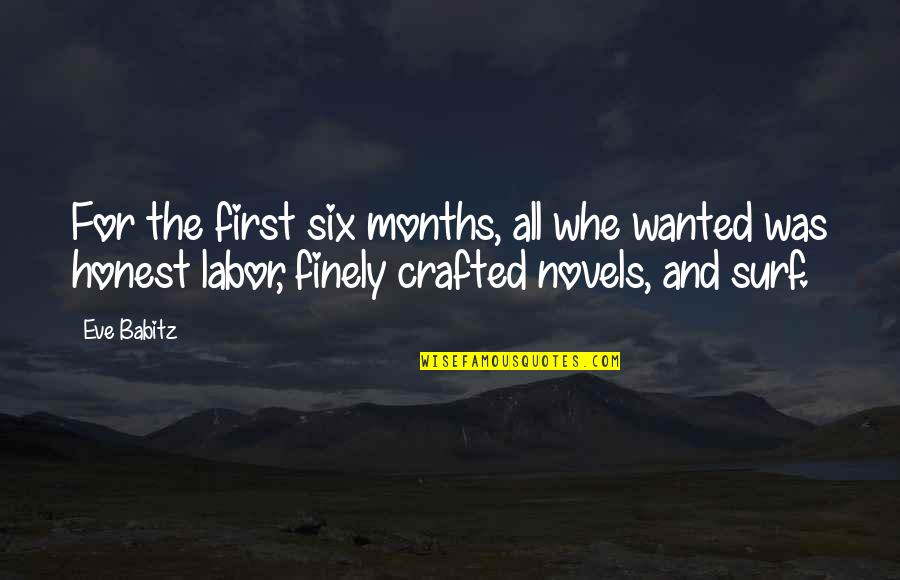 Crafted Quotes By Eve Babitz: For the first six months, all whe wanted