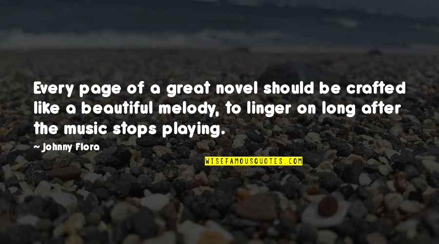 Crafted Quotes By Johnny Flora: Every page of a great novel should be