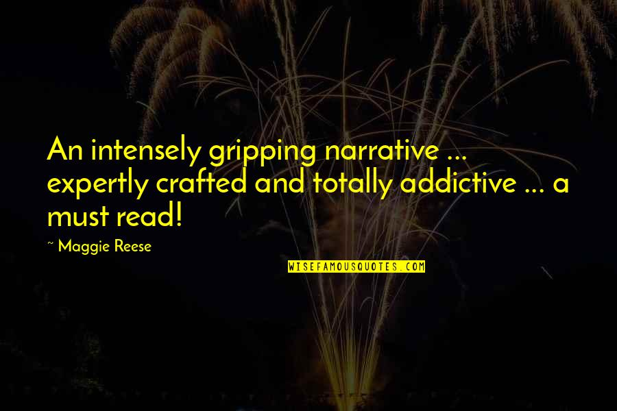 Crafted Quotes By Maggie Reese: An intensely gripping narrative ... expertly crafted and