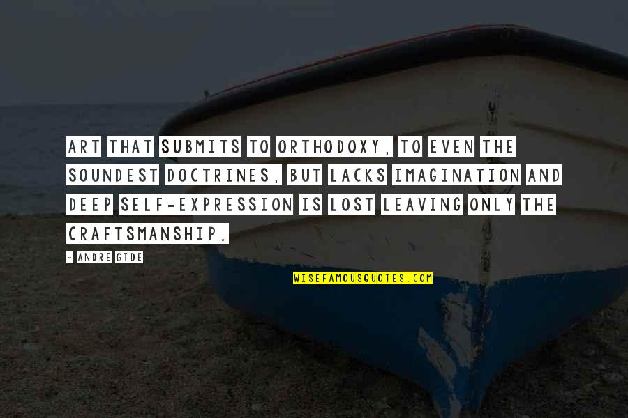 Craftsmanship Art Quotes By Andre Gide: Art that submits to orthodoxy, to even the