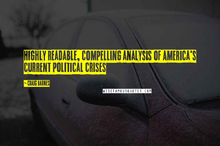 Craig Barnes quotes: Highly readable, compelling analysis of America's current political crises