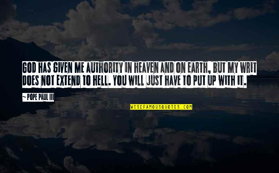 Craig Cardiff Quotes By Pope Paul III: God has given me authority in heaven and