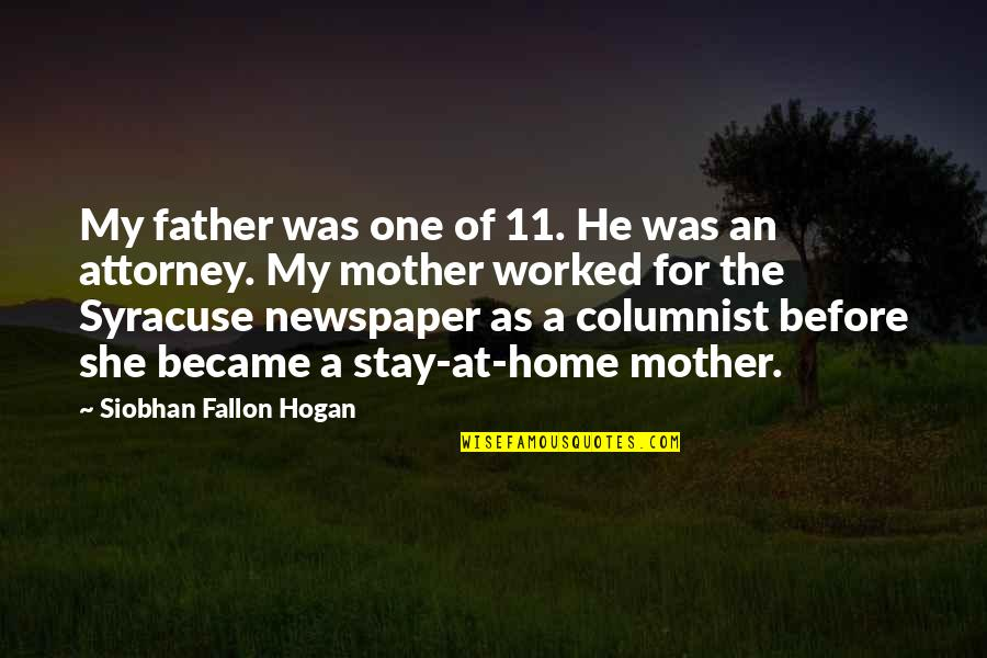 Craig Cardiff Quotes By Siobhan Fallon Hogan: My father was one of 11. He was