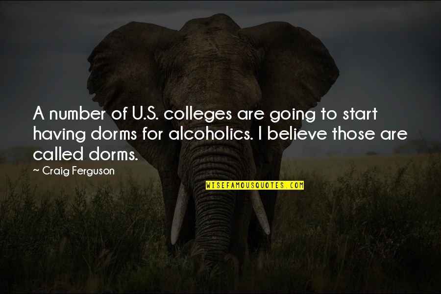 Craig Ferguson Quotes By Craig Ferguson: A number of U.S. colleges are going to