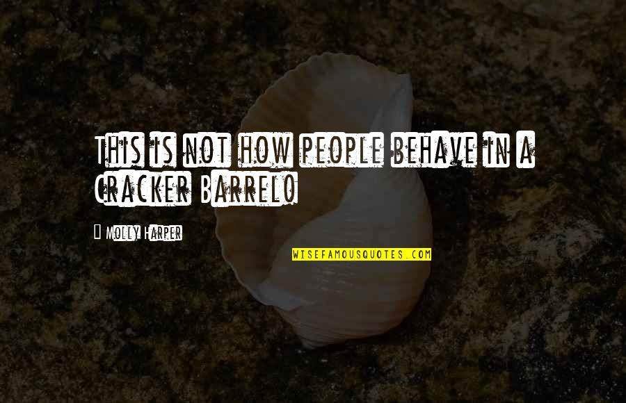 Craig Horner Quotes By Molly Harper: This is not how people behave in a