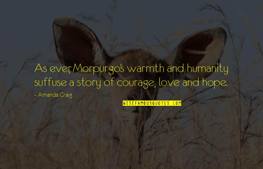 Craig's Quotes By Amanda Craig: As ever, Morpurgo's warmth and humanity suffuse a