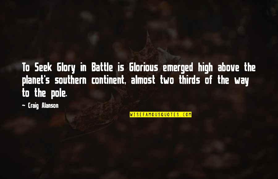 Craig's Quotes By Craig Alanson: To Seek Glory in Battle is Glorious emerged