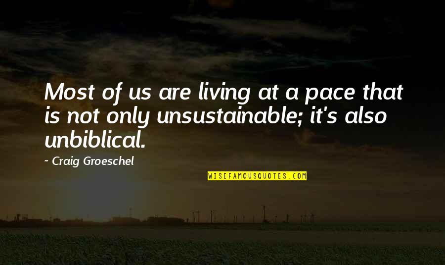 Craig's Quotes By Craig Groeschel: Most of us are living at a pace