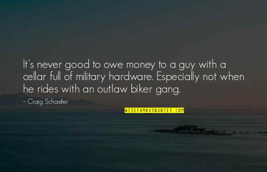 Craig's Quotes By Craig Schaefer: It's never good to owe money to a