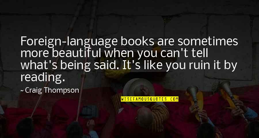 Craig's Quotes By Craig Thompson: Foreign-language books are sometimes more beautiful when you