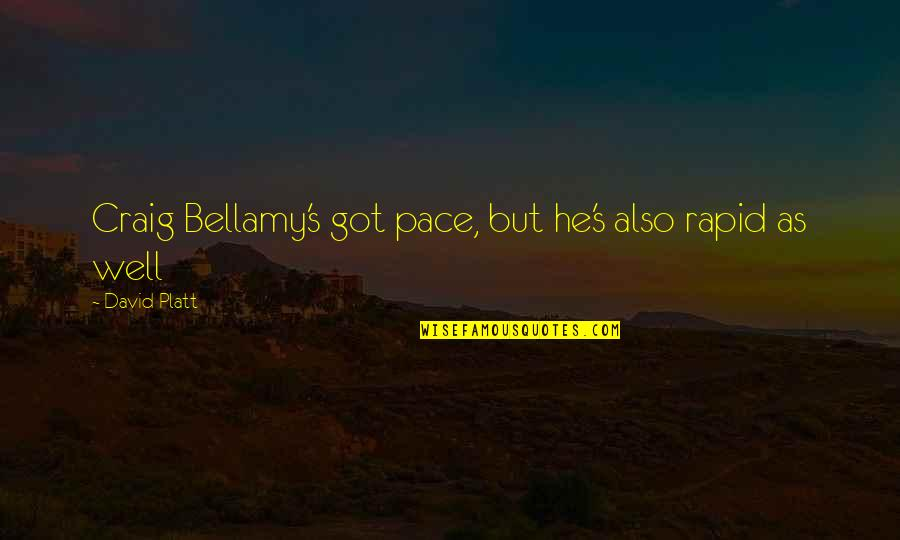 Craig's Quotes By David Platt: Craig Bellamy's got pace, but he's also rapid
