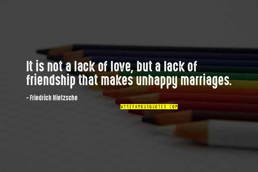 Crannogman Quotes By Friedrich Nietzsche: It is not a lack of love, but