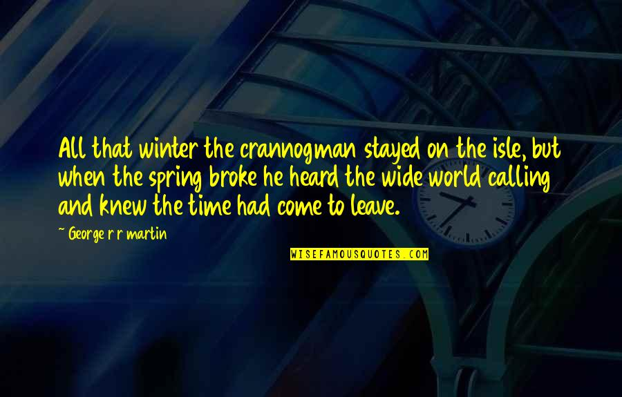 Crannogman Quotes By George R R Martin: All that winter the crannogman stayed on the