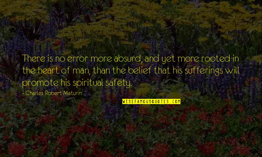 Craoibhin Quotes By Charles Robert Maturin: There is no error more absurd, and yet