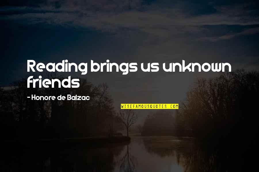 Crap Inspirational Quotes By Honore De Balzac: Reading brings us unknown friends