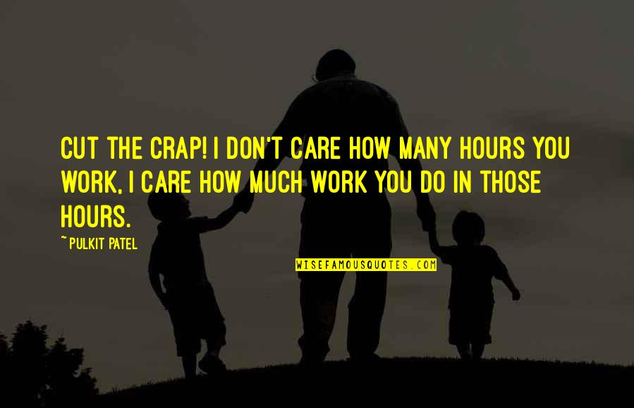 Crap Inspirational Quotes By Pulkit Patel: Cut the crap! I don't care how many