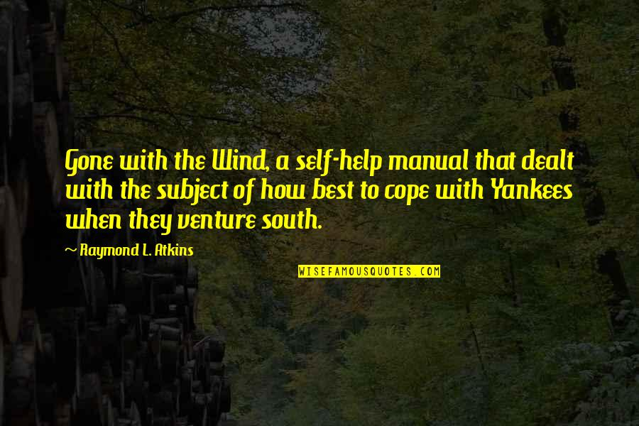 Crap Inspirational Quotes By Raymond L. Atkins: Gone with the Wind, a self-help manual that