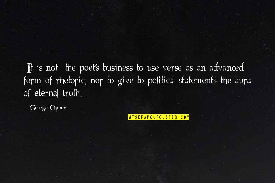 Crash Course Quotes By George Oppen: [It is not] the poet's business to use