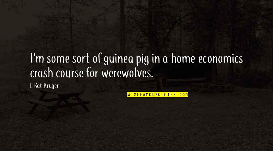 Crash Course Quotes By Kat Kruger: I'm some sort of guinea pig in a