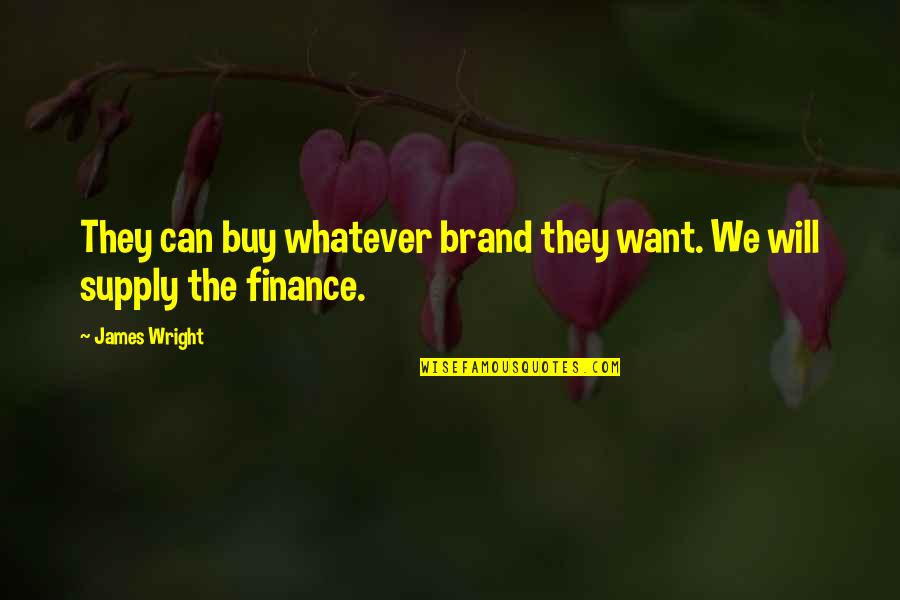 Crash Nebula Quotes By James Wright: They can buy whatever brand they want. We