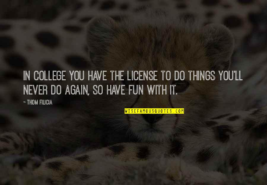 Crash Nebula Quotes By Thom Filicia: In college you have the license to do