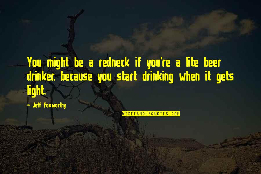 Craving For Love Quotes By Jeff Foxworthy: You might be a redneck if you're a