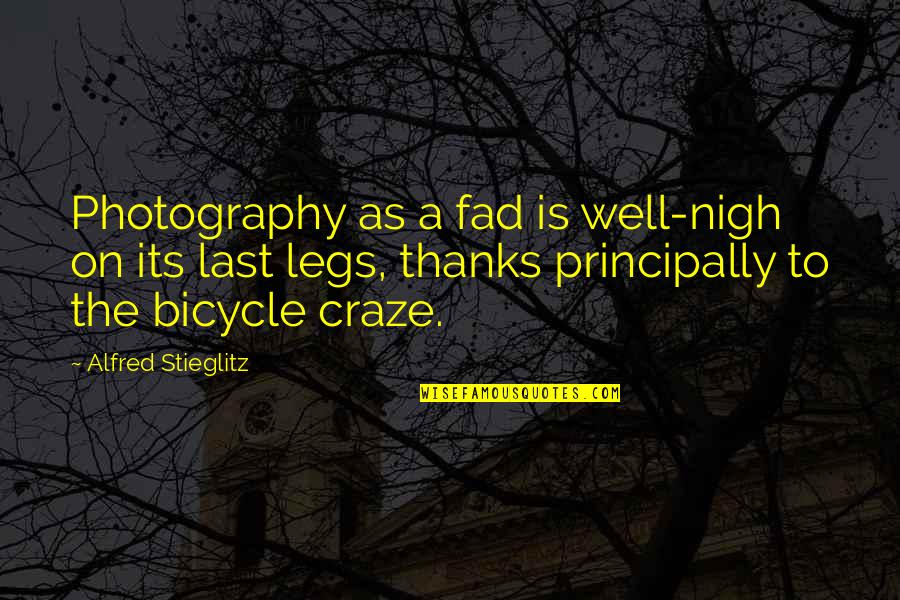 Craze Quotes By Alfred Stieglitz: Photography as a fad is well-nigh on its