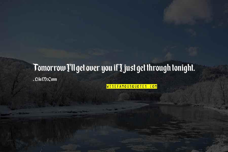 Crazy Horse Lakota Quotes By Lila McCann: Tomorrow I'll get over you if I just