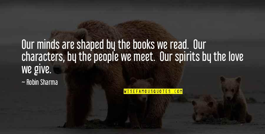 Crazy Horse Lakota Quotes By Robin Sharma: Our minds are shaped by the books we