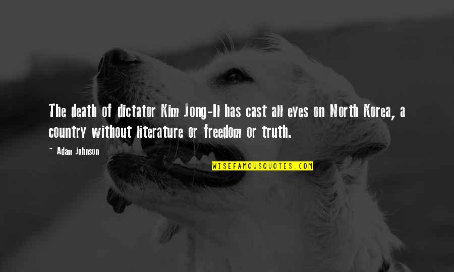 Crear Quotes By Adam Johnson: The death of dictator Kim Jong-Il has cast