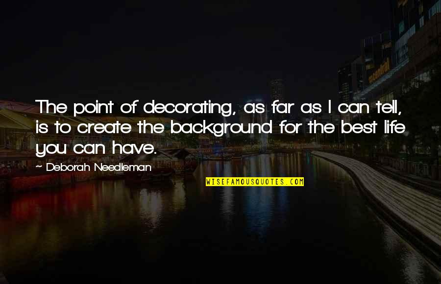 Create Backgrounds For Quotes By Deborah Needleman: The point of decorating, as far as I