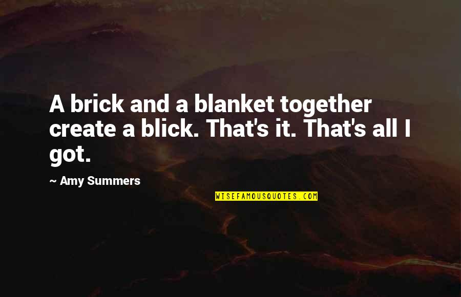 Create Your Own Funny Quotes By Amy Summers: A brick and a blanket together create a