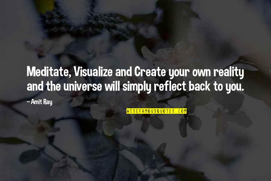 Create Your Own Quotes By Amit Ray: Meditate, Visualize and Create your own reality and