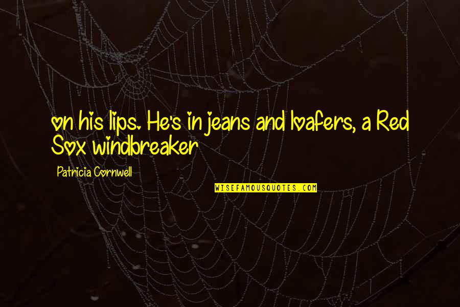 Creativity And Technology Quotes By Patricia Cornwell: on his lips. He's in jeans and loafers,