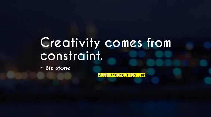 Creativity In Business Quotes By Biz Stone: Creativity comes from constraint.