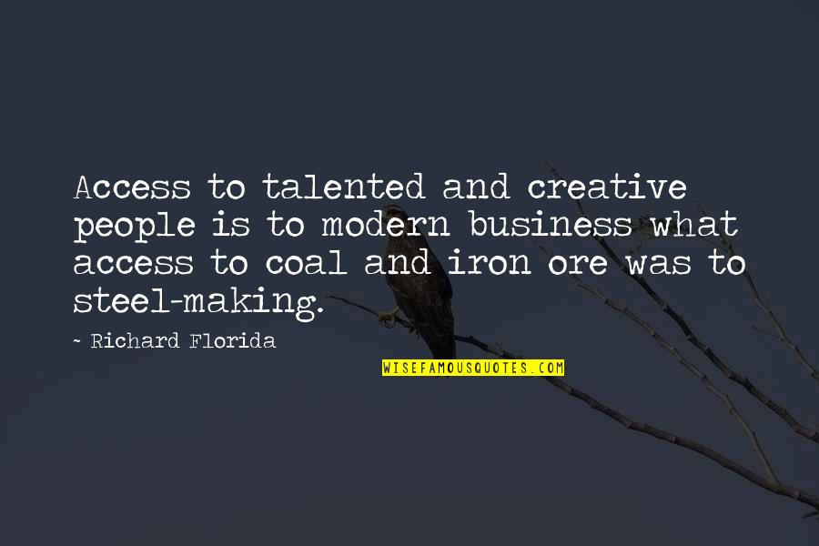 Creativity In Business Quotes By Richard Florida: Access to talented and creative people is to