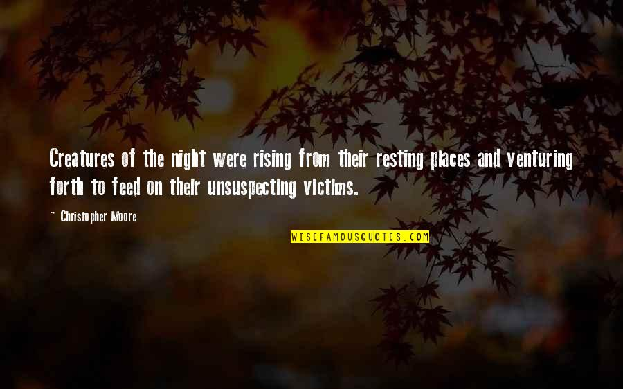 Creatures Of The Night Quotes By Christopher Moore: Creatures of the night were rising from their