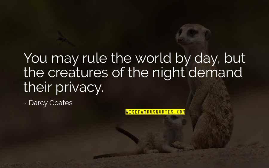 Creatures Of The Night Quotes By Darcy Coates: You may rule the world by day, but